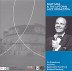 Scat Max & The Uptown Jazz Orchestra