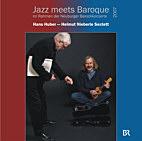 """Hans Huber – Helmut Nieberle Sextett – """"Jazz meets Baroque 2006"""""""